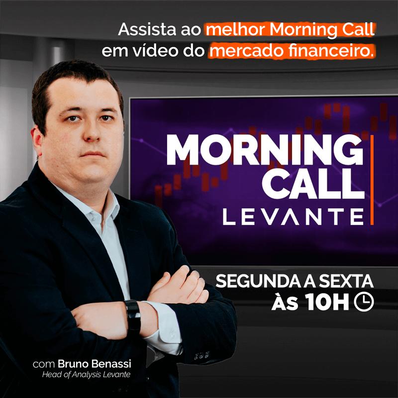 Morning Call - Nova Imagem - Levante Ideias de Invesitmentos